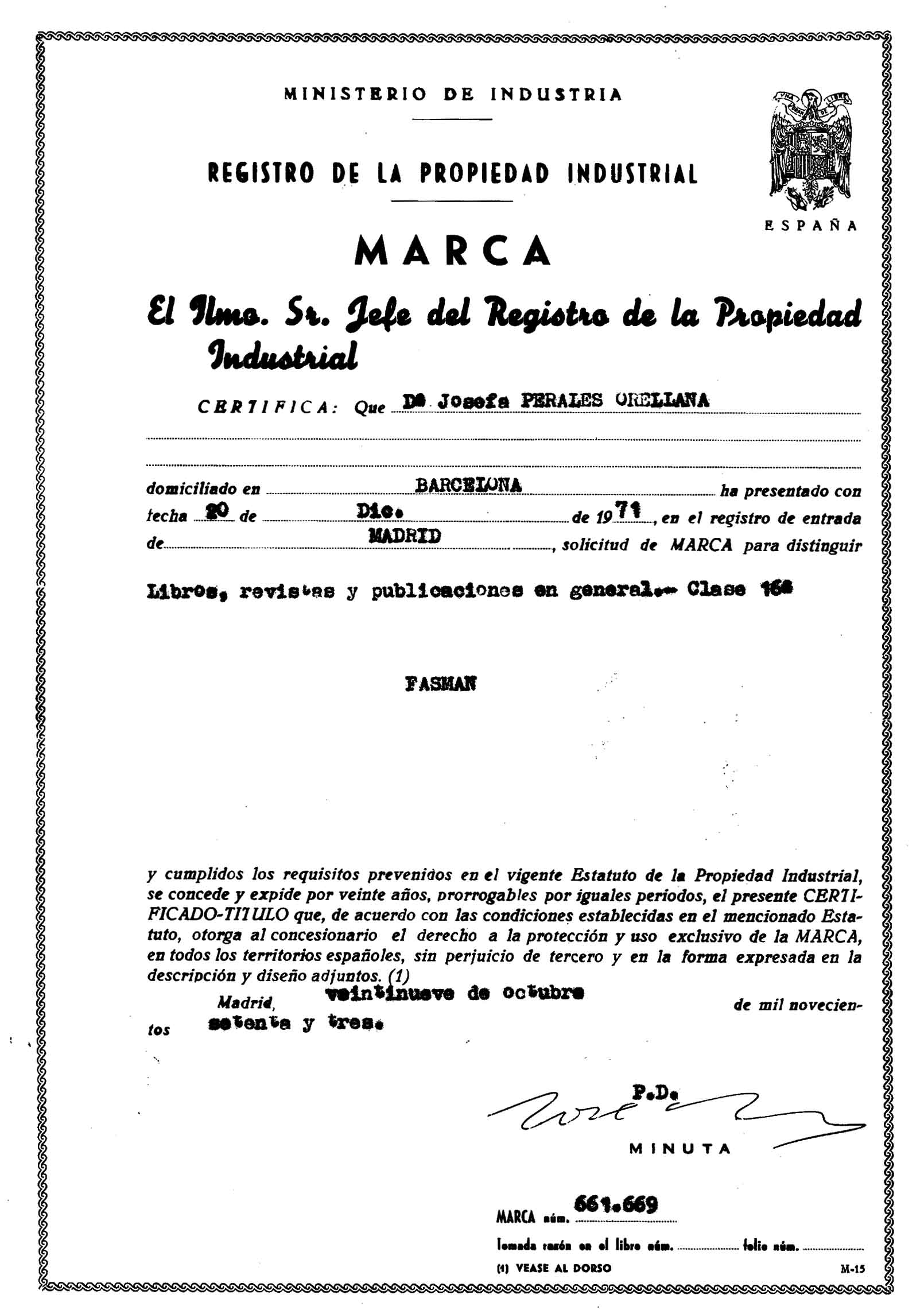 Certificado Marca FASMAN, 29 de octubre de 1973 Ministerio de Industria, Energía y Turismo. Oficina Española de Patentes y Marcas. Archivo Histórico, Exp. Nº M0661669.