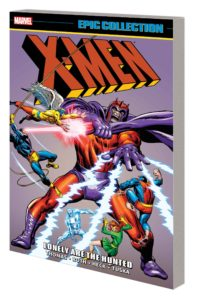 X-MEN EPIC COLLECTION: LONELY ARE THE HUNTED TPB